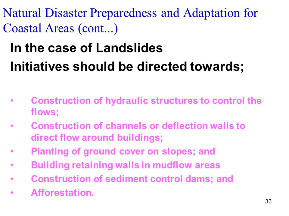 In the case of Landslides Initiatives should be directed towards;