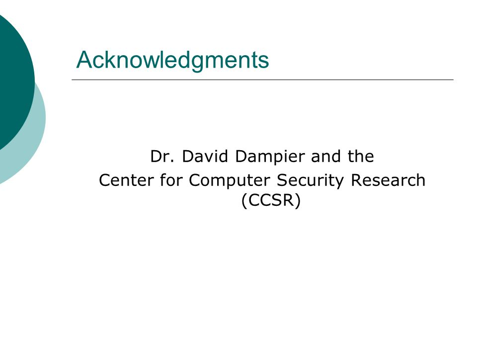 Acknowledgments Dr. David Dampier and the