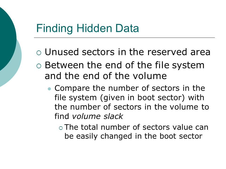 Finding Hidden Data Unused sectors in the reserved area