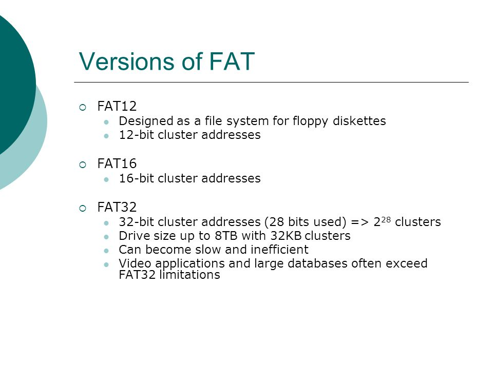 Versions of FAT FAT12 FAT16 FAT32