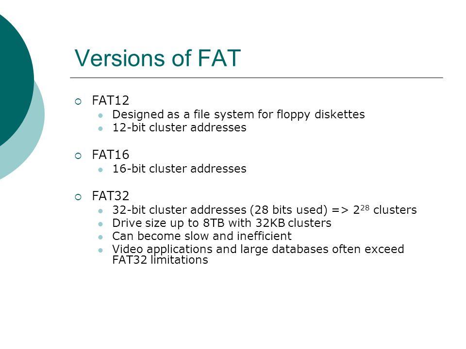Versions of FAT FAT12 FAT16 FAT32