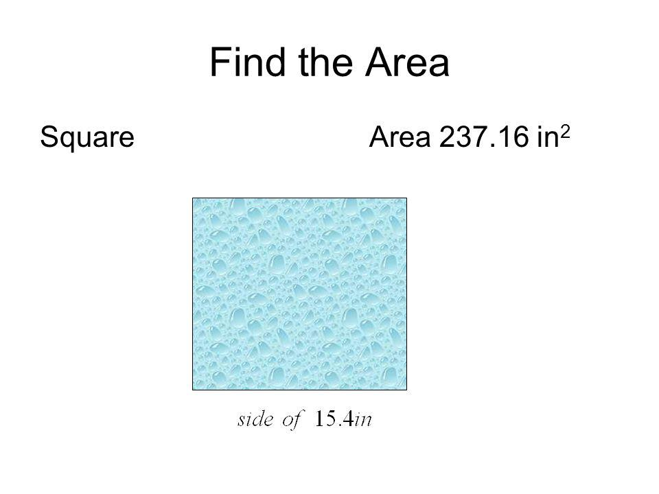 Find the Area Square Area 237.16 in2