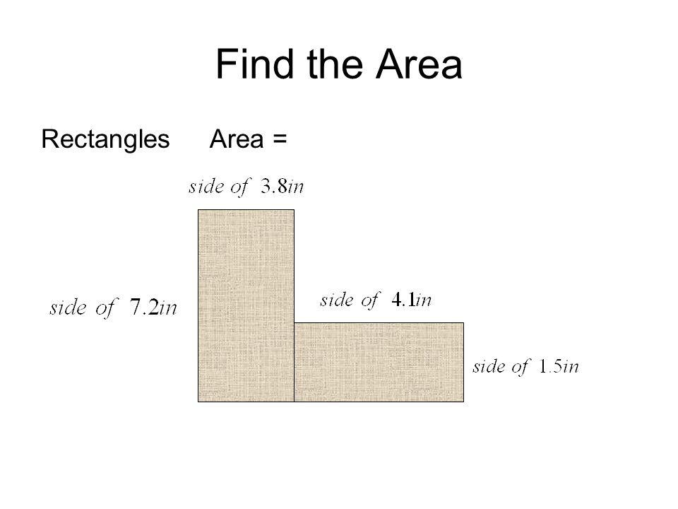 Find the Area Rectangles Area =