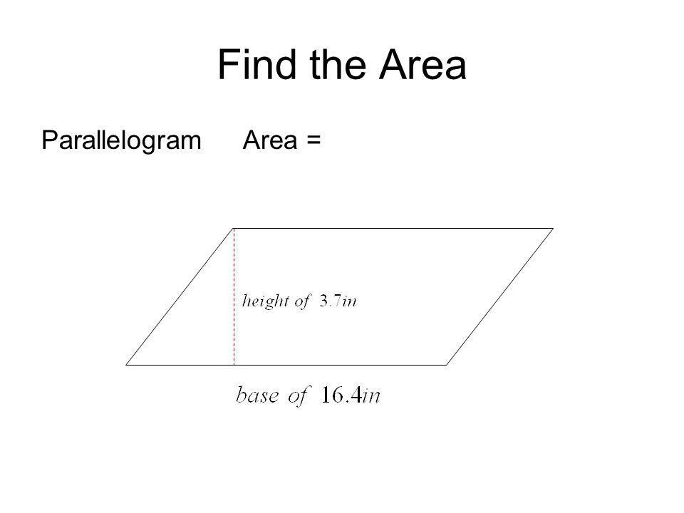 Find the Area Parallelogram Area =