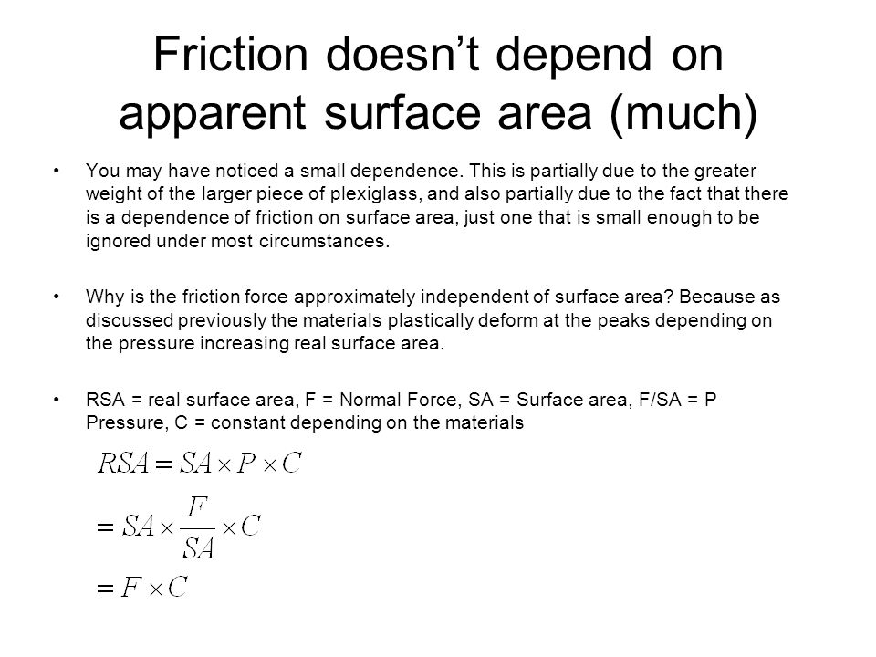 Friction doesn't depend on apparent surface area (much)