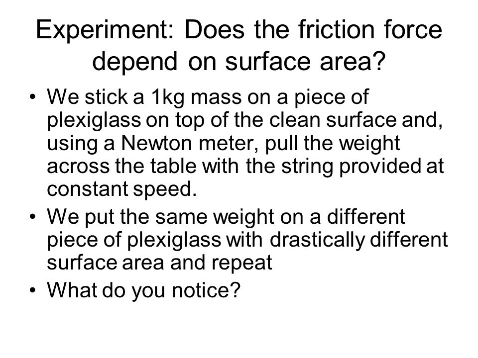 Experiment: Does the friction force depend on surface area