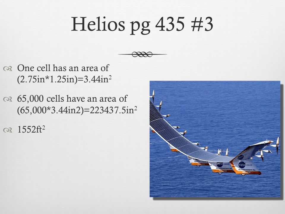 Helios pg 435 #3 One cell has an area of (2.75in*1.25in)=3.44in2