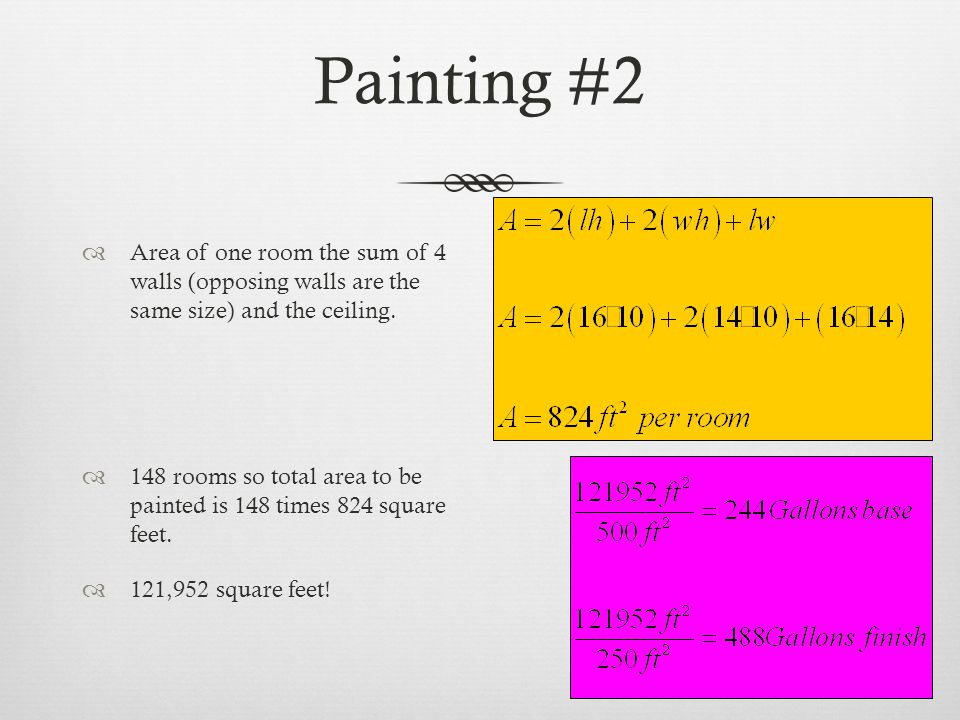 Painting #2 Area of one room the sum of 4 walls (opposing walls are the same size) and the ceiling.