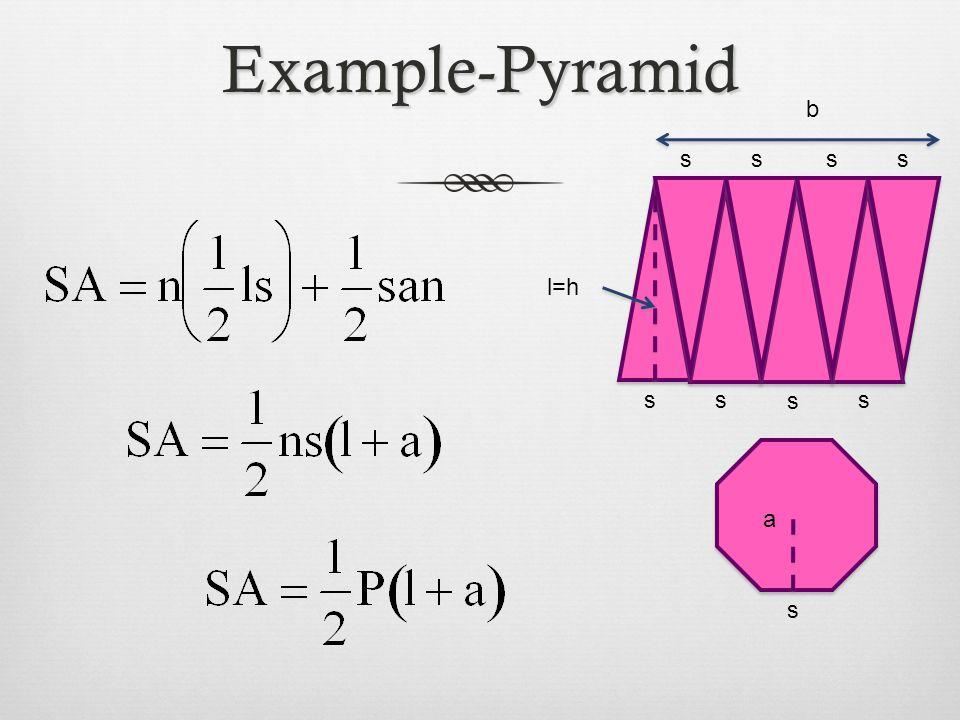 Example-Pyramid b s s s s l=h s s s s a s