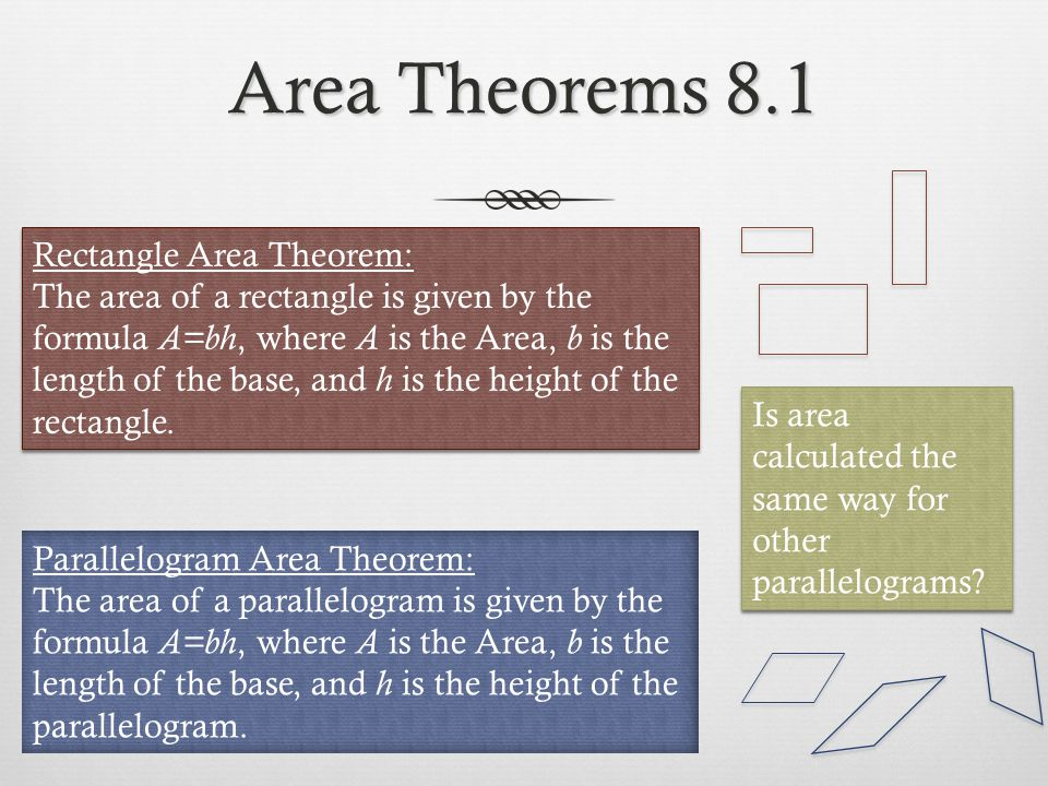 Area Theorems 8.1 Rectangle Area Theorem:
