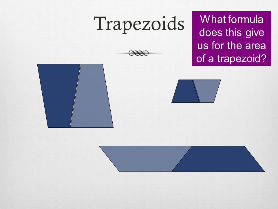 What formula does this give us for the area of a trapezoid