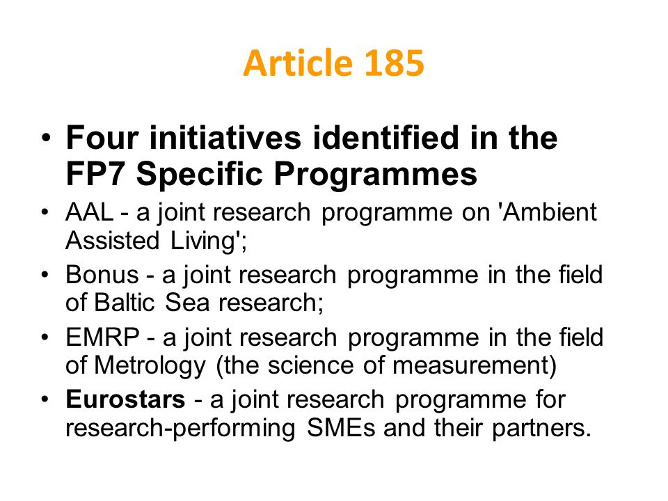 Article 185 Four initiatives identified in the FP7 Specific Programmes