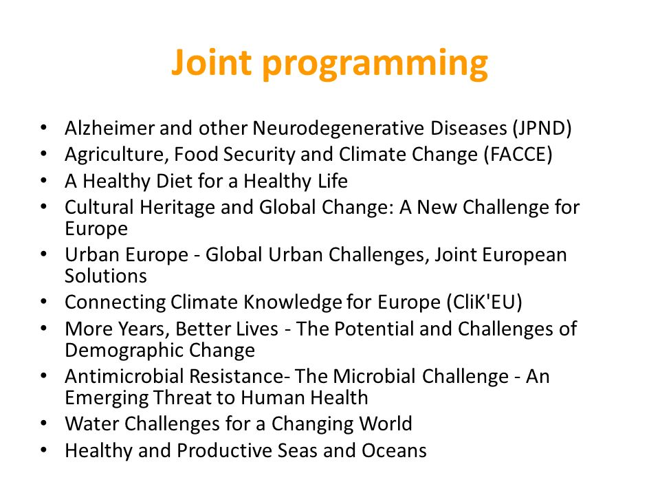 Joint programming Alzheimer and other Neurodegenerative Diseases (JPND) Agriculture, Food Security and Climate Change (FACCE)
