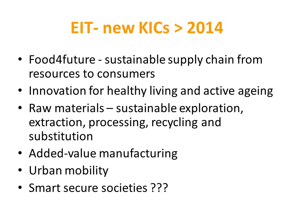 EIT- new KICs > 2014 Food4future - sustainable supply chain from resources to consumers. Innovation for healthy living and active ageing.