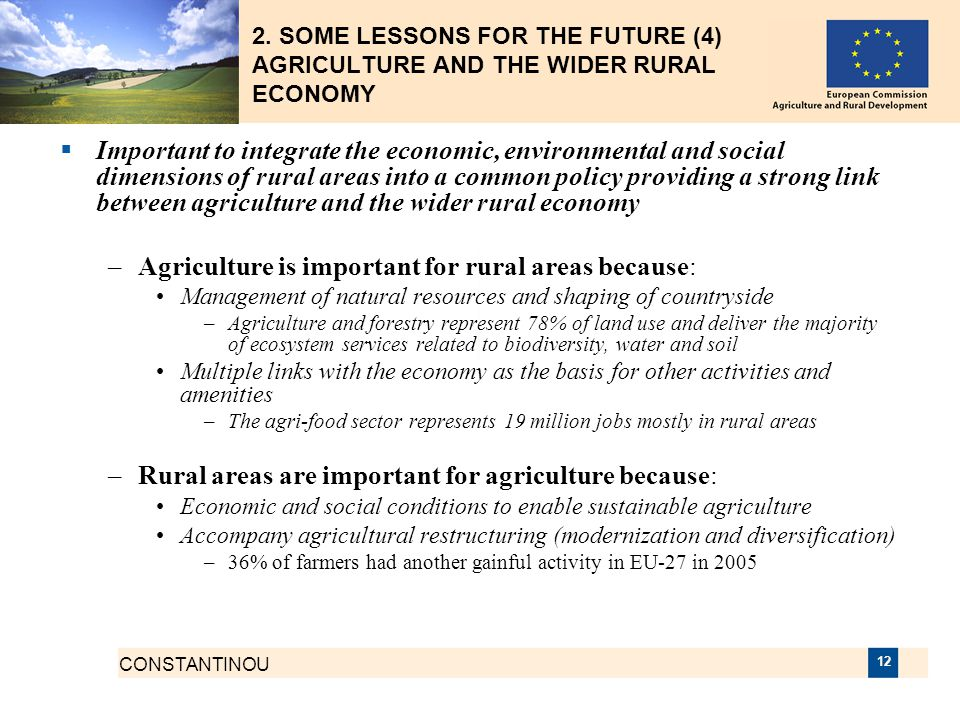 Agriculture is important for rural areas because: