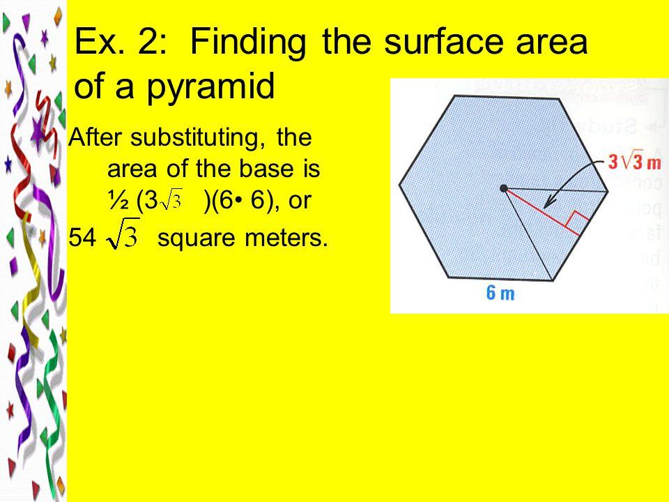Ex. 2: Finding the surface area of a pyramid