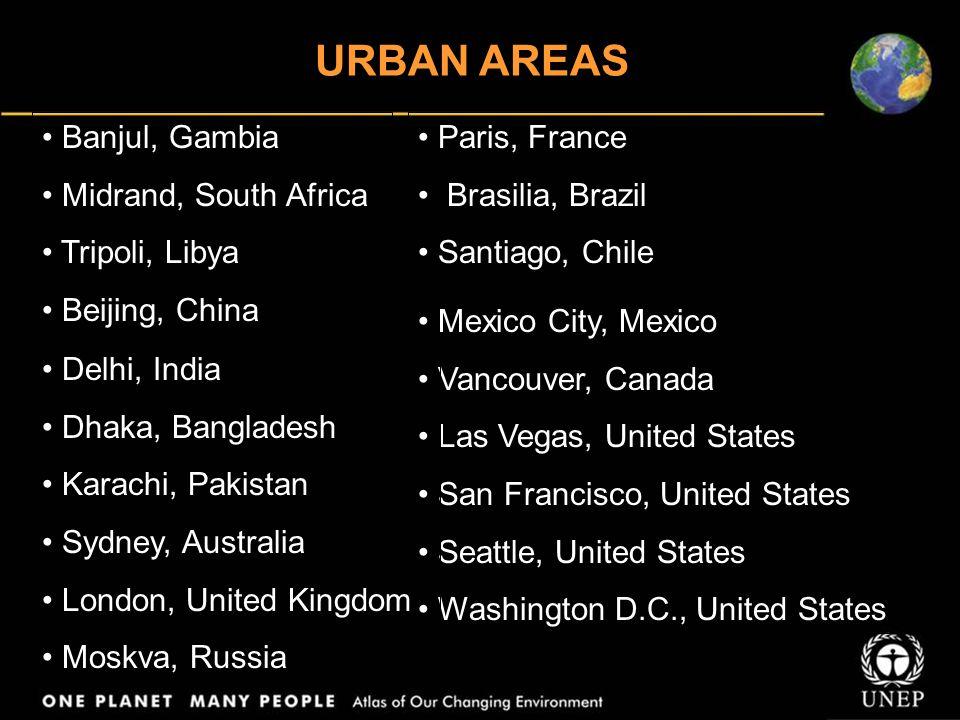 URBAN AREAS Banjul, Gambia Midrand, South Africa Tripoli, Libya