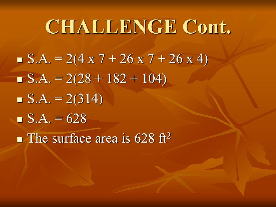 CHALLENGE Cont. S.A. = 2(4 x 7 + 26 x 7 + 26 x 4)