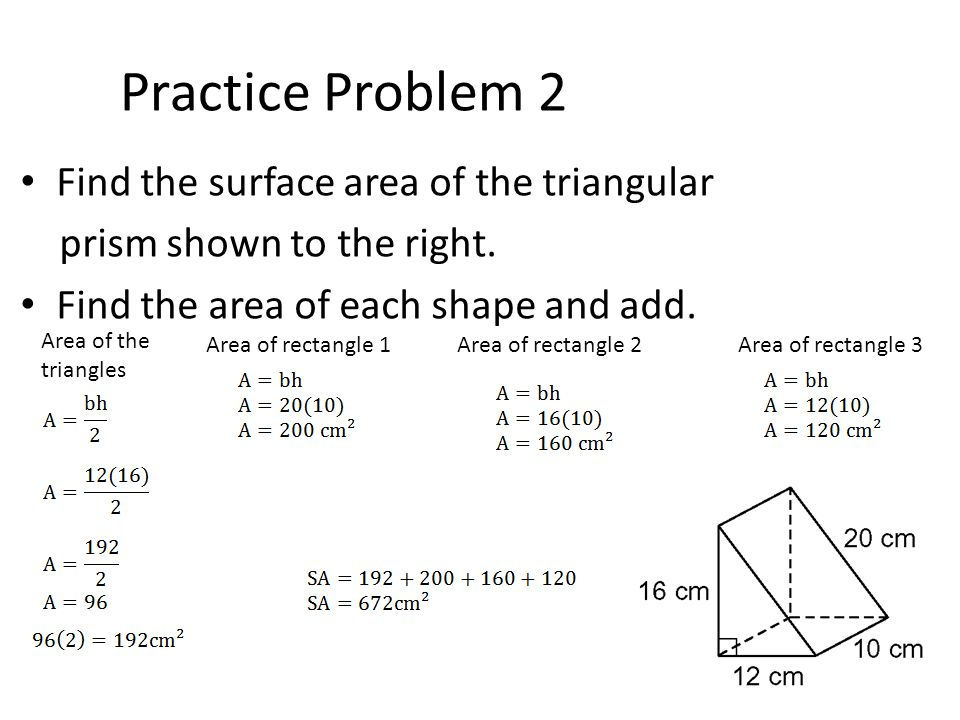 Practice Problem 2 Find the surface area of the triangular