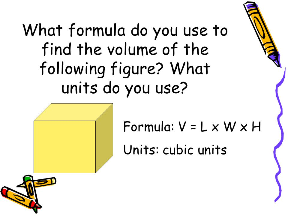 What formula do you use to find the volume of the following figure