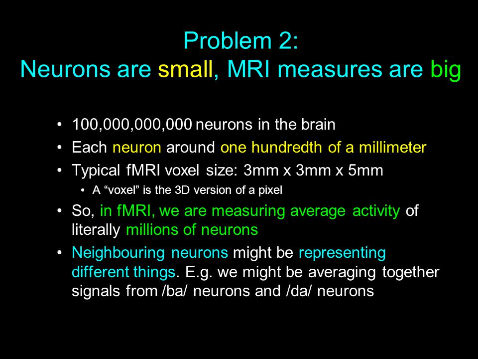 Problem 2: Neurons are small, MRI measures are big