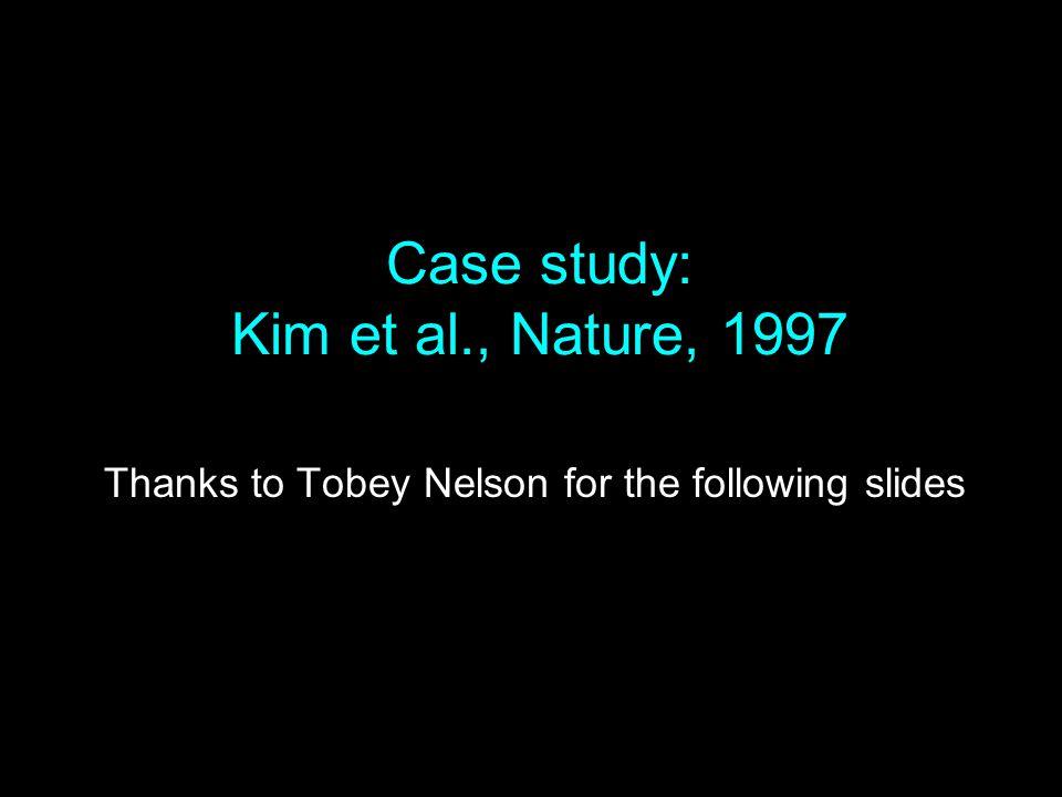 Case study: Kim et al., Nature, 1997