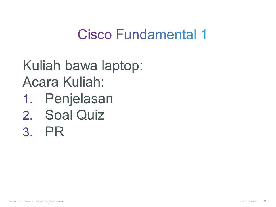 Cisco Fundamental 1 Kuliah bawa laptop: Acara Kuliah: Penjelasan