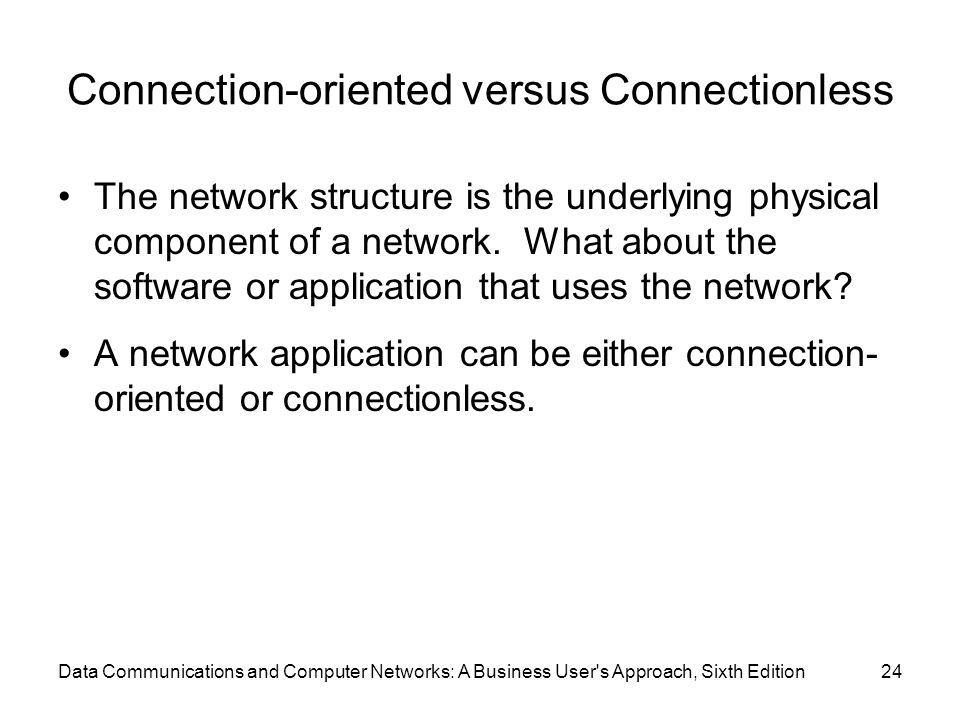 Connection-oriented versus Connectionless