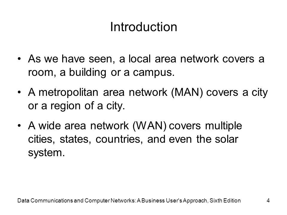 Introduction As we have seen, a local area network covers a room, a building or a campus.