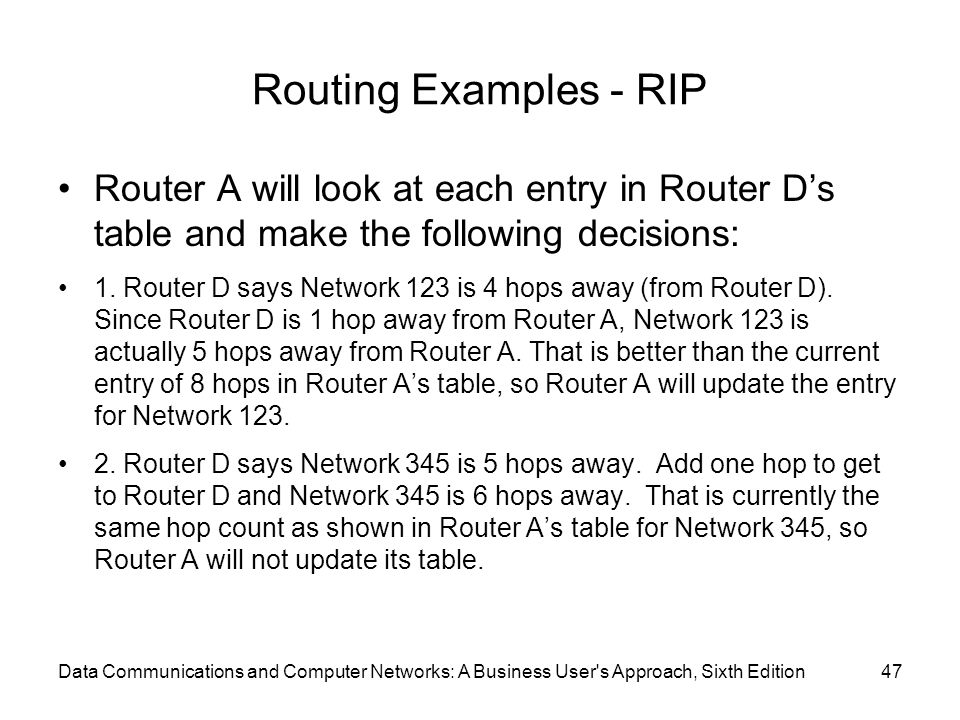 Routing Examples - RIP Router A will look at each entry in Router D's table and make the following decisions: