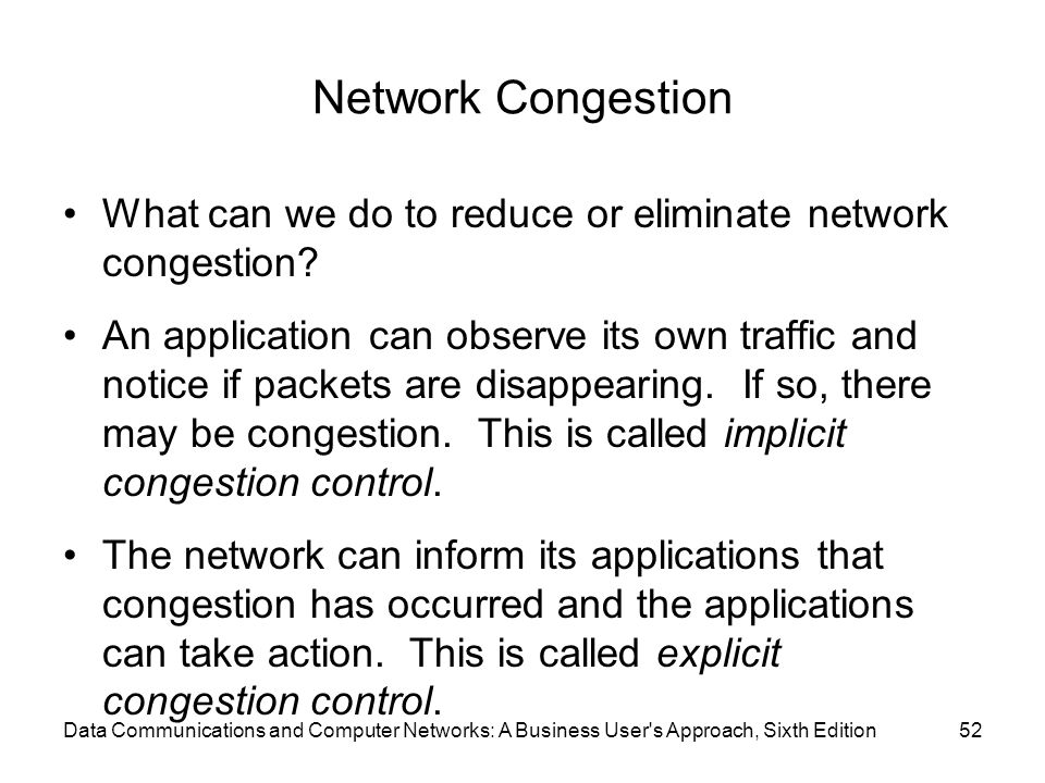 Network Congestion What can we do to reduce or eliminate network congestion
