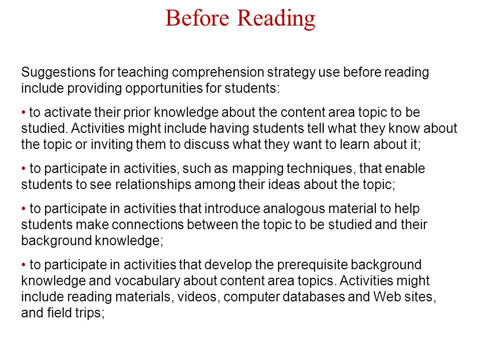 Before Reading Suggestions for teaching comprehension strategy use before reading include providing opportunities for students: