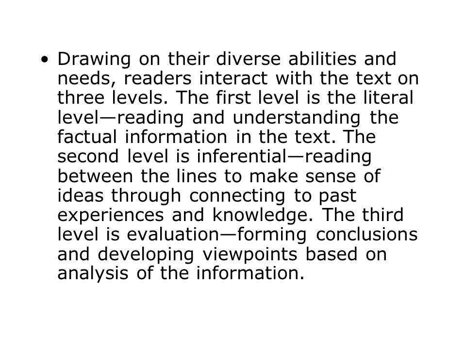 Drawing on their diverse abilities and needs, readers interact with the text on three levels.