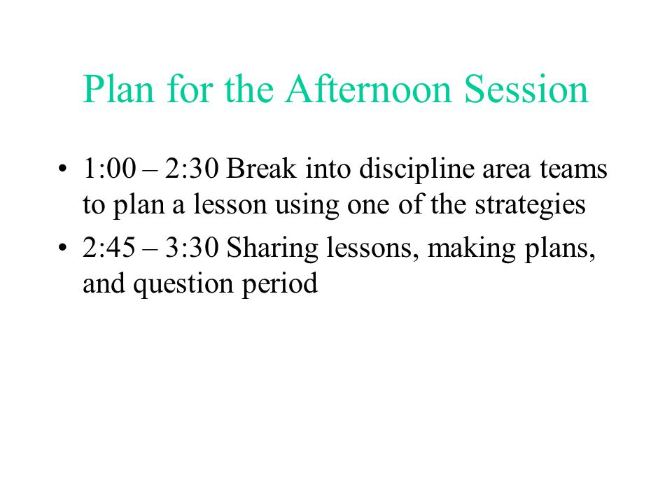 Plan for the Afternoon Session