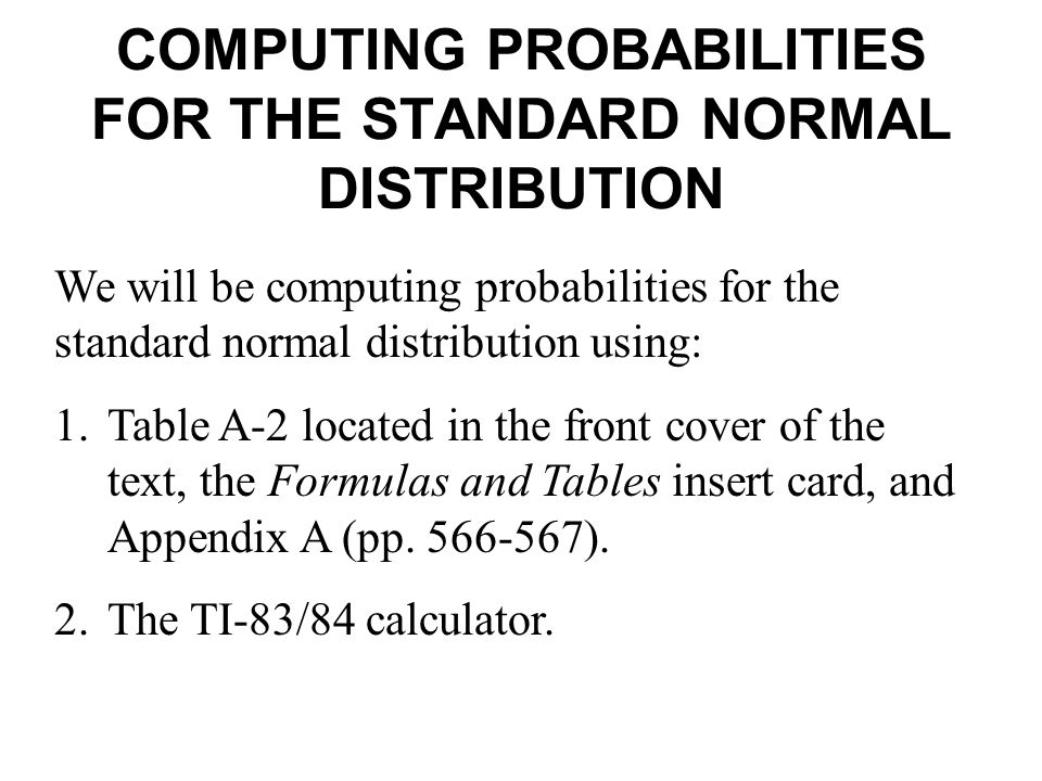COMPUTING PROBABILITIES FOR THE STANDARD NORMAL DISTRIBUTION