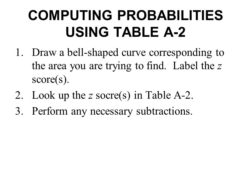 COMPUTING PROBABILITIES USING TABLE A-2
