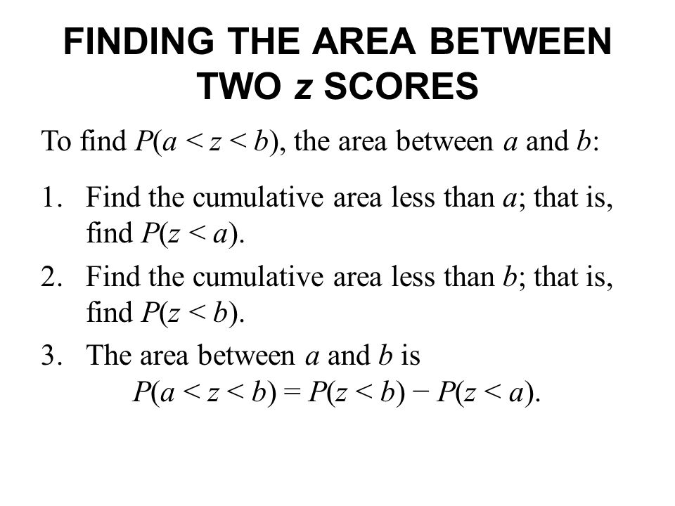 FINDING THE AREA BETWEEN TWO z SCORES