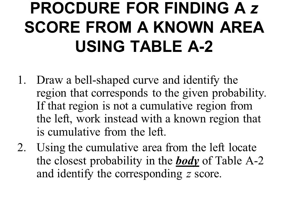 PROCDURE FOR FINDING A z SCORE FROM A KNOWN AREA USING TABLE A-2