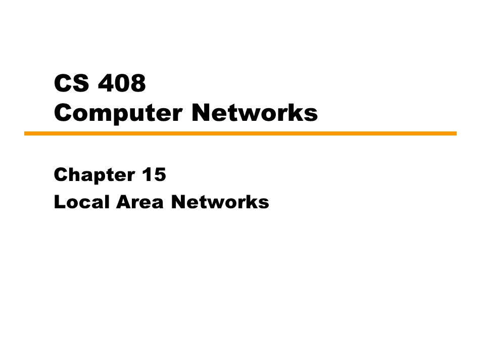 Chapter 15 Local Area Networks