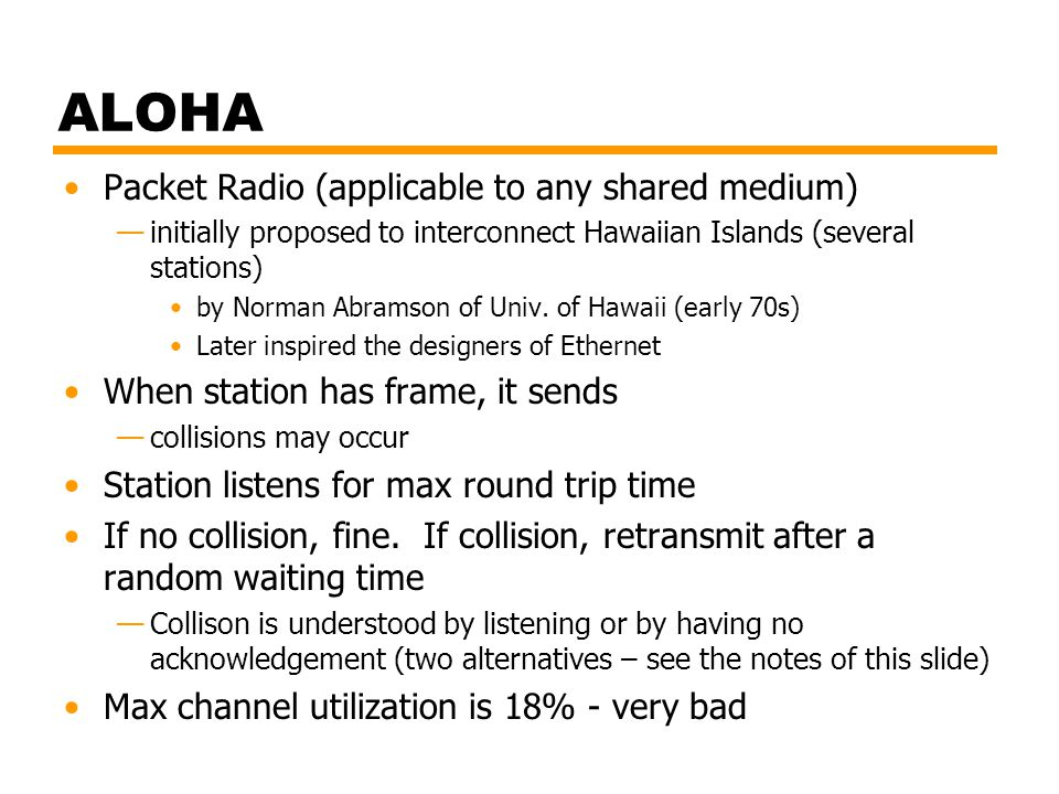 ALOHA Packet Radio (applicable to any shared medium)