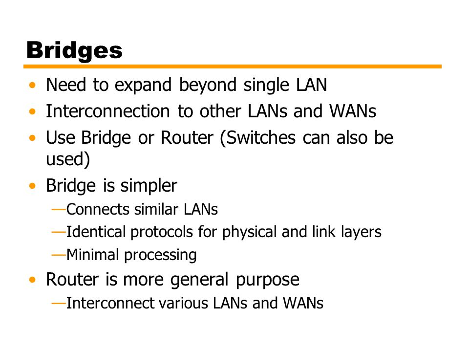 Bridges Need to expand beyond single LAN