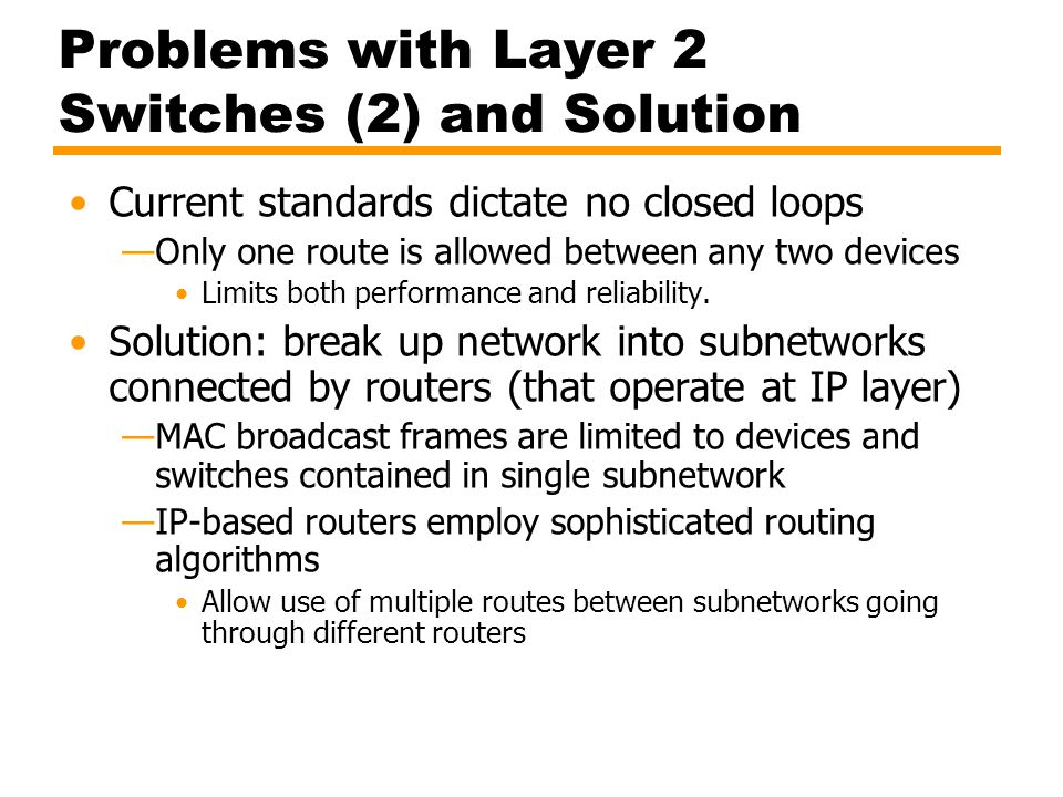Problems with Layer 2 Switches (2) and Solution