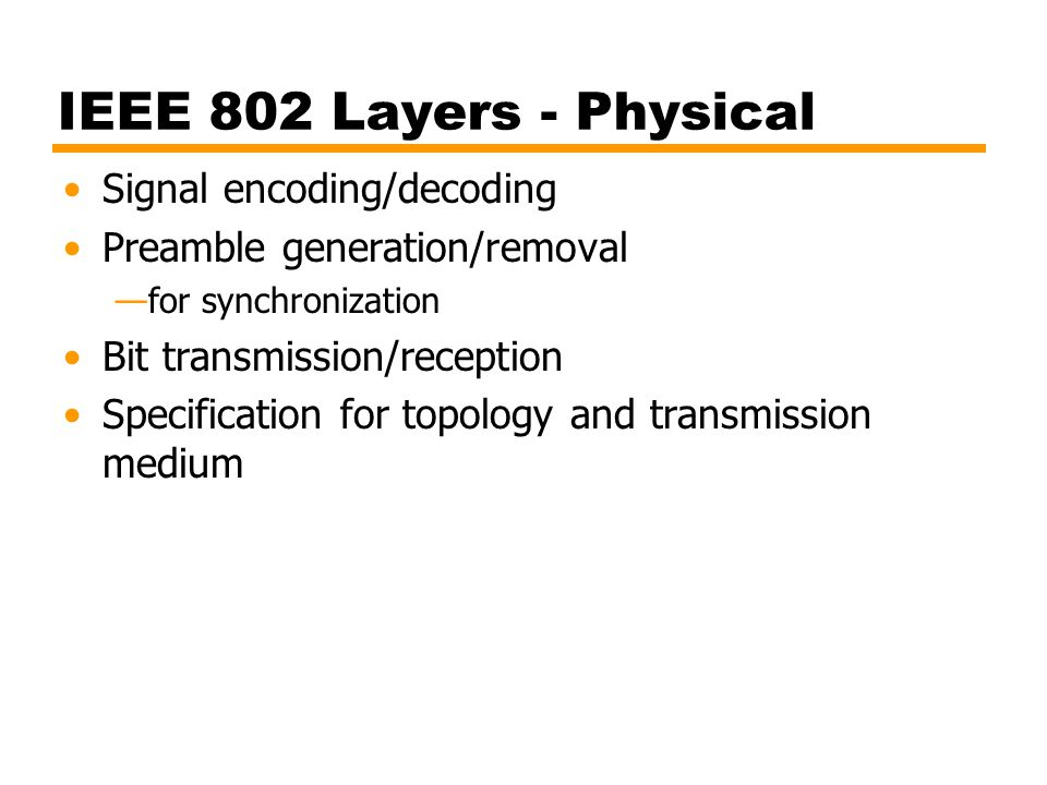 IEEE 802 Layers - Physical Signal encoding/decoding