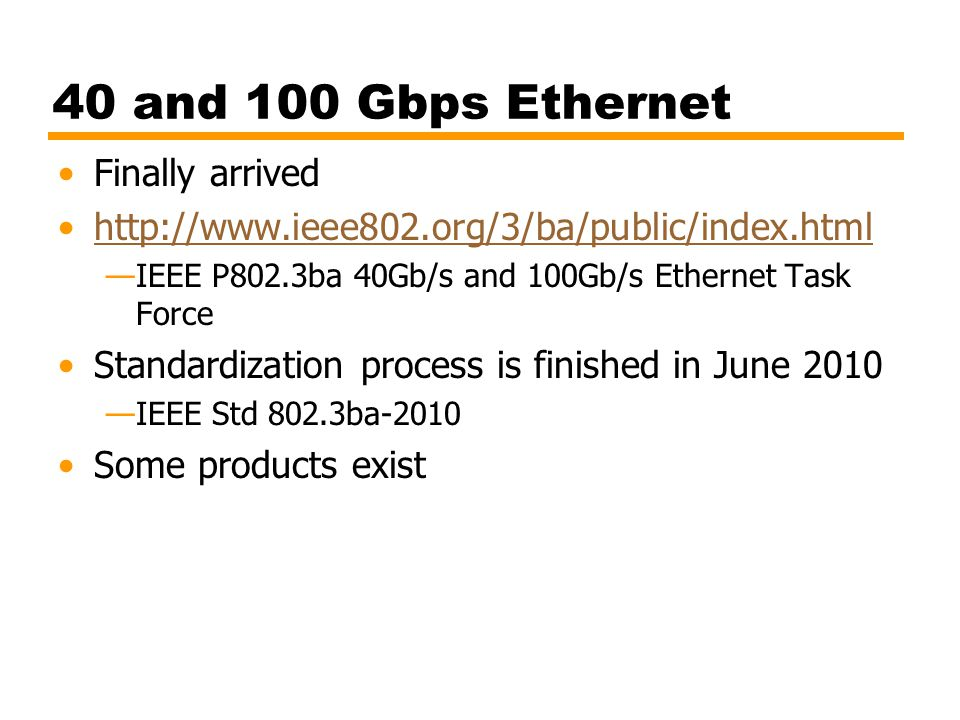40 and 100 Gbps Ethernet Finally arrived