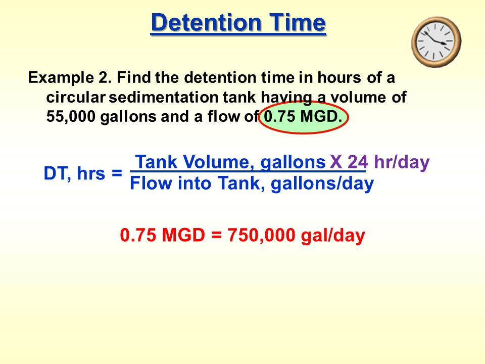 Detention Time Tank Volume, gallons X 24 hr/day DT, hrs =