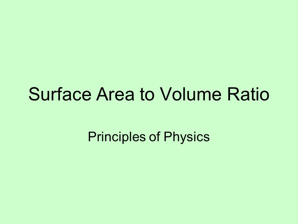 Surface Area to Volume Ratio