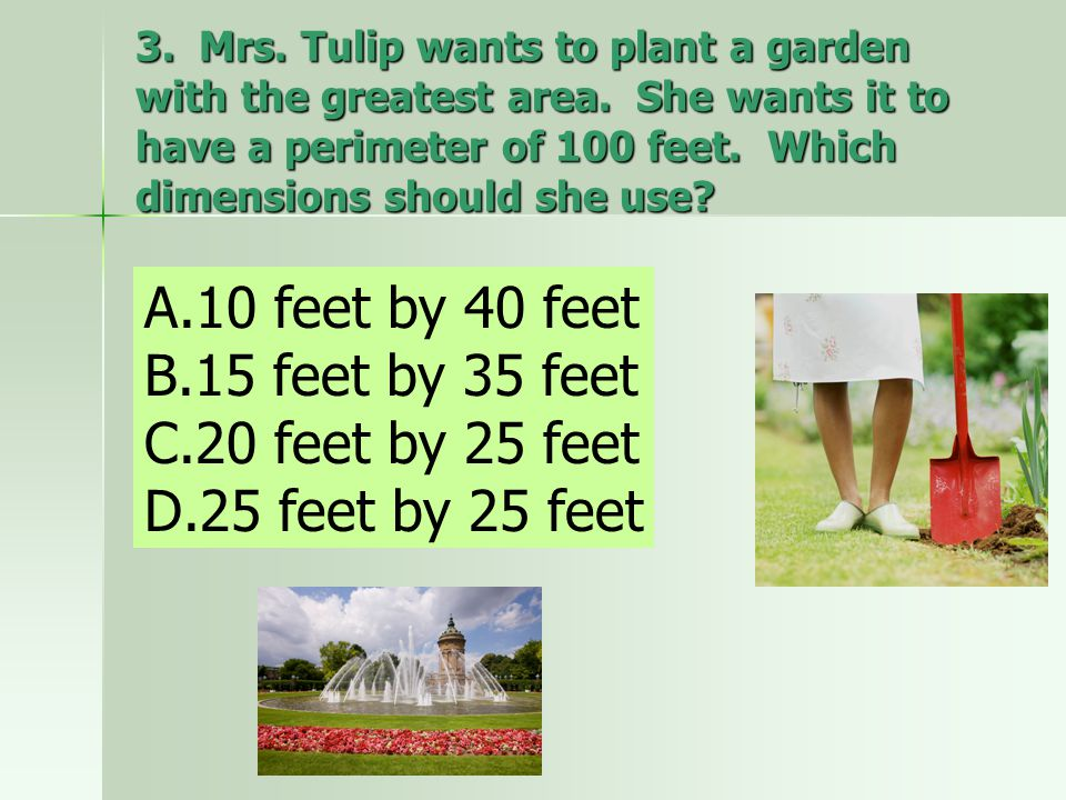 10 feet by 40 feet 15 feet by 35 feet 20 feet by 25 feet