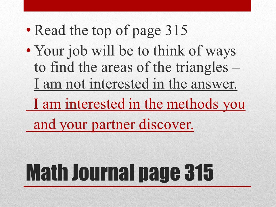 Math Journal page 315 Read the top of page 315
