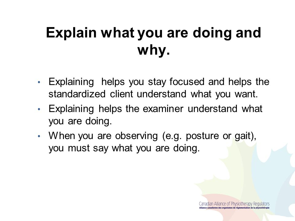 Explain what you are doing and why.