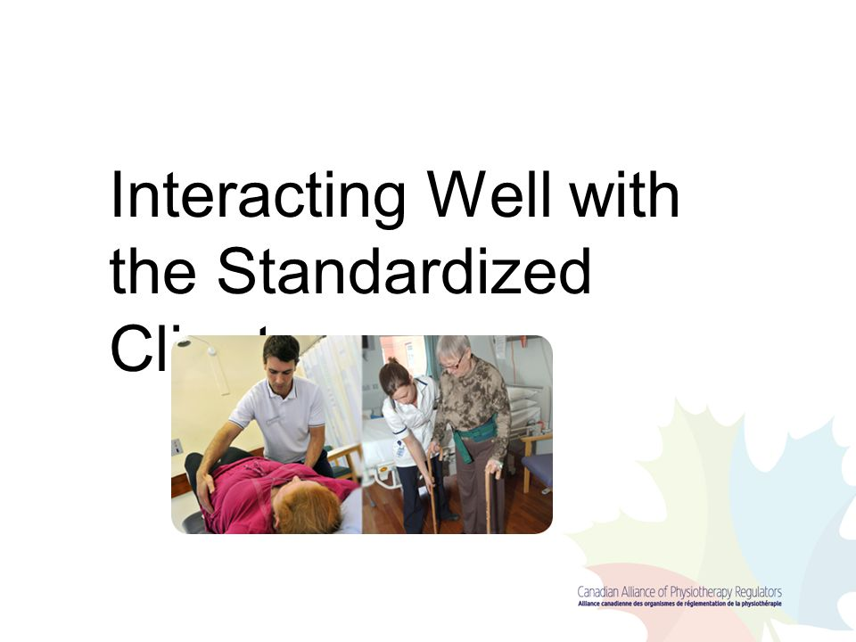 Interacting Well with the Standardized Client…